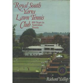 ROYAL SOUTH YARRA LAWN TENNIS CLUB - 100 YEARS IN AUSTRALIAN TENNIS