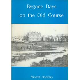 BYGONE DAYS ON THE OLD COURSE