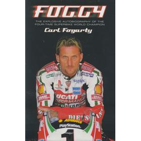 FOGGY - THE EXPLOSIVE AUTOBIOGRAPHY OF THE FOUR-TIME SUPERBIKE WORLD CHAMPION