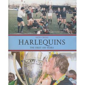 HARLEQUINS - THE FIRST 150 YEARS