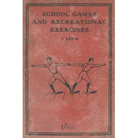 SCHOOL GAMES AND RECREATIONAL EXERCISES FOR USE IN PUBLIC ELEMENTARY SCHOOLS