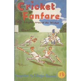 CRICKET FANFARE: AND LAUGHS AROUND THE WICKET 1948 (REVISED EDITION)