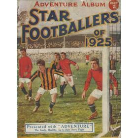 STAR FOOTBALLERS OF 1925 - ADVENTURE ALBUM PART 2