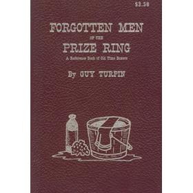 FORGOTTEN MEN OF THE PRIZE RING - A REFERENCE BOOK OF OLD TIME BOXERS