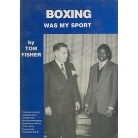 BOXING WAS MY SPORT - THE STORY OF CROYDON BOXERS FROM 1920 - IN WORDS AND PICTURES
