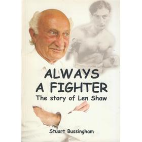 ALWAYS A FIGHTER - THE STORY OF LEN SHAW