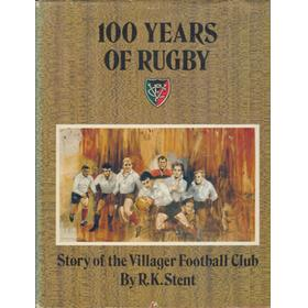100 YEARS OF RUGBY - THE STORY OF THE VILLAGER FOOTBALL CLUB