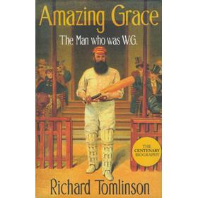 AMAZING GRACE - THE MAN WHO WAS W.G.