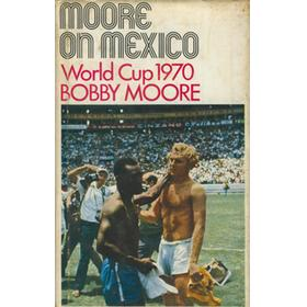 MOORE ON MEXICO: WORLD CUP 1970