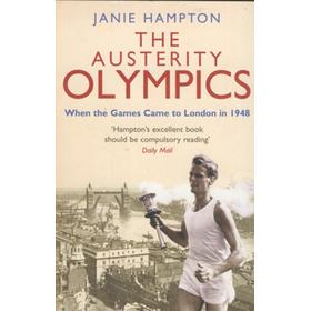 THE AUSTERITY OLYMPICS - WHEN THE GAMES CAME TO LONDON IN 1948