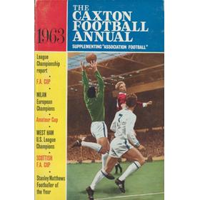 "THE CAXTON FOOTBALL ANNUAL 1963 - SUPPLEMENTING ""ASSOCIATION FOOTBALL"""