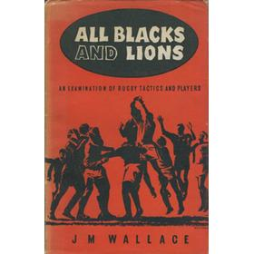 ALL BLACKS AND LIONS - AN EXAMINATION OF RUGBY TACTICS AND PLAYERS