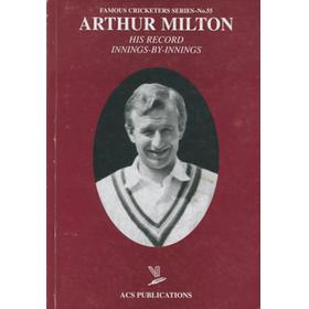 ARTHUR MILTON: HIS RECORD INNINGS-BY-INNINGS