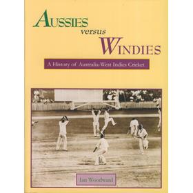 AUSSIES VERSUS WINDIES: A HISTORY OF AUSTRALIA - WEST INDIES CRICKET