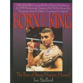 BORN TO BE KING - THE RISE OF PRINCE NASEEM HAMED