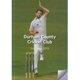 DURHAM COUNTY CRICKET CLUB YEARBOOK 2013
