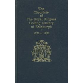 THE CHRONICLE OF THE ROYAL BURGESS GOLFING SOCIETY OF EDINBURGH: 1735-1935