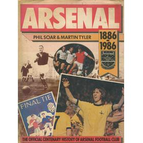 ARSENAL: 1886-1986 THE OFFICIAL CENTENARY HISTORY OF ARSENAL FOOTBALL CLUB