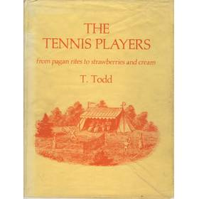 THE TENNIS PLAYERS FROM PAGAN RITES TO STRAWBERRIES AND CREAM