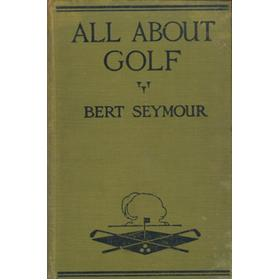 ALL ABOUT GOLF - HOW TO IMPROVE YOUR GAME