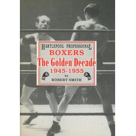 HARTLEPOOL PROFESSIONAL BOXERS - THE GOLDEN DECADE 1945 - 1955