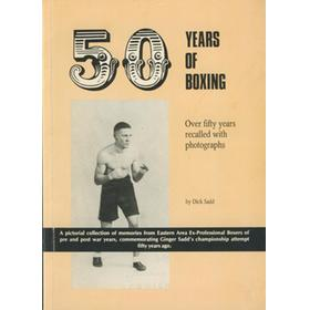 FIFTY YEARS OF BOXING - A PICTORIAL COLLECTION OF MEMORIES FROM EASTERN AREA EX-PROFESSIONAL BOXERS ...