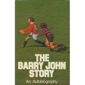 THE BARRY JOHN STORY: AN AUTOBIOGRAPHY