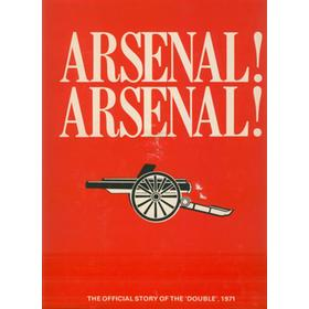 ARSENAL! ARSENAL! THE OFFICIAL ARSENAL F.C. SOUVENIR OF THE