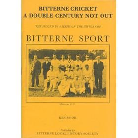 BITTERNE CRICKET - A DOUBLE CENTURY NOT OUT