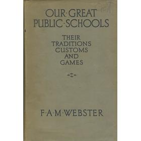 OUR GREAT PUBLIC SCHOOLS - THEIR TRADITIONS, CUSTOMS AND GAMES