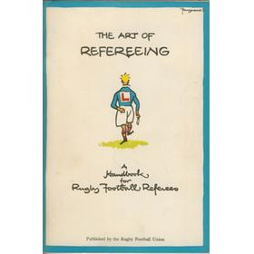THE ART OF REFEREEING: A HANDBOOK FOR RUGBY UNION REFEREES