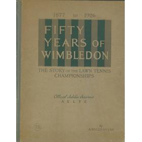 FIFTY YEARS OF WIMBLEDON: THE STORY OF THE LAWN TENNIS CHAMPIONSHIPS