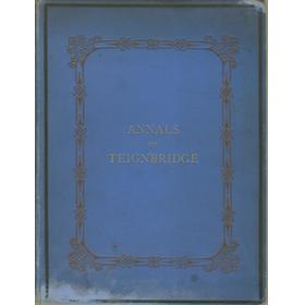 ANNALS OF THE TEIGNBRIDGE CRICKET CLUB 1823-1883