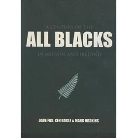A CENTURY OF THE ALL BLACKS IN BRITAIN AND IRELAND