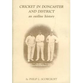 CRICKET IN DONCASTER AND DISTRICT - AN OUTLINE HISTORY