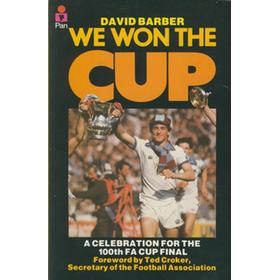 WE WON THE CUP - A CELEBRATION FOR THE 100TH FA CUP FINAL