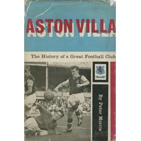 ASTON VILLA: THE HISTORY OF A GREAT FOOTBALL CLUB 1874-1960