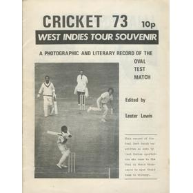 CRICKET 73: WEST INDIES TOUR SOUVENIR. A PHOTOGRAPHIC AND LITERARY RECORD OF THE OVAL TEST MATCH