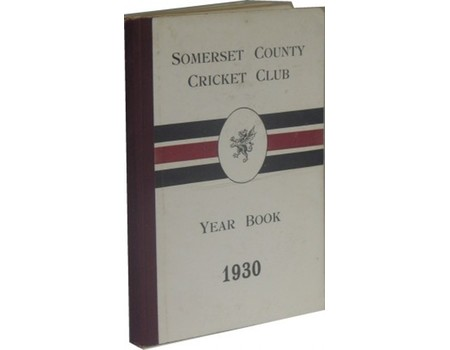 SOMERSET COUNTY CRICKET CLUB YEARBOOK 1930