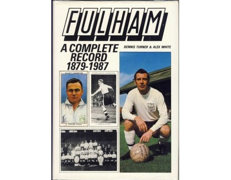 FULHAM: A COMPLETE RECORD 1879–1987