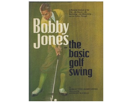 BOBBY JONES ON THE BASIC GOLF SWING