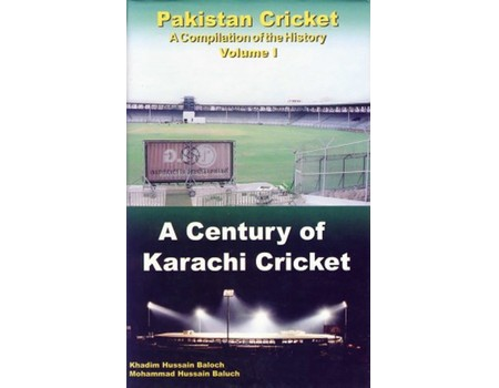 A CENTURY OF KARACHI CRICKET
