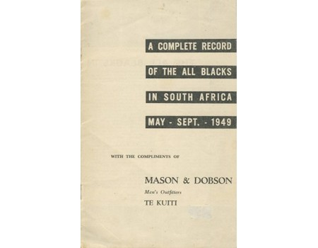 A COMPLETE RECORD OF THE ALL BLACKS IN SOUTH AFRICA MAY – SEPT 1949