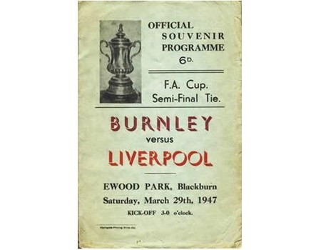 BURNLEY V LIVERPOOL 1947 (F.A. CUP SEMI-FINAL) FOOTBALL PROGRAMME