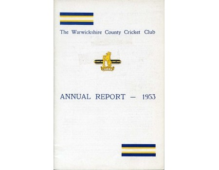 WARWICKSHIRE COUNTY CRICKET CLUB ANNUAL REPORT 1953