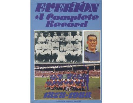 EVERTON - A COMPLETE RECORD 1878-1988