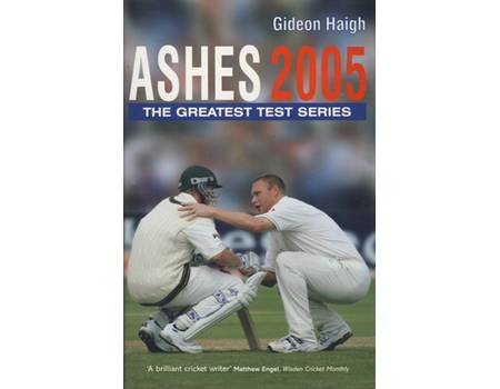 ASHES 2005. THE GREATEST TEST SERIES