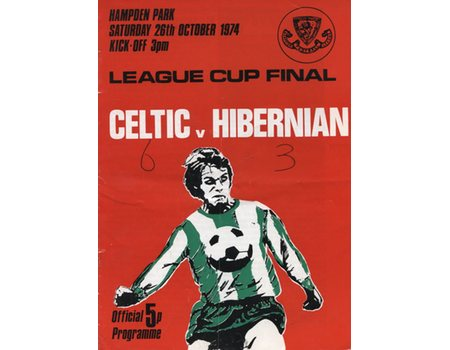 CELTIC V HIBERNIAN 1974 (SCOTTISH LEAGUE CUP FINAL) FOOTBALL PROGRAMME