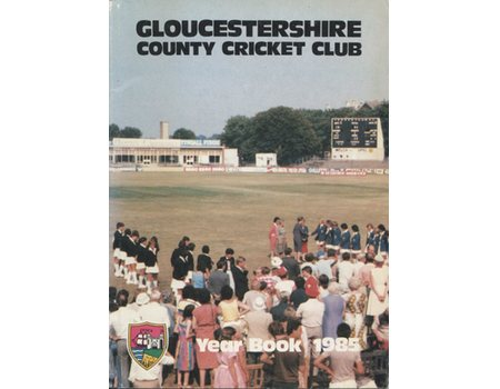 GLOUCESTERSHIRE COUNTY CRICKET CLUB  YEAR BOOK 1985