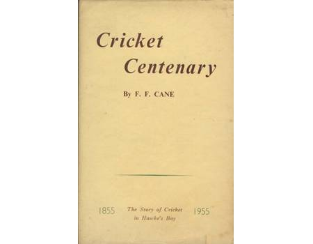 CRICKET CENTENARY: THE STORY OF CRICKET IN HAWKE